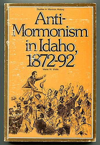9780842509046: Anti-Mormonism in Idaho, 1872-92 (Studies in Mormon history)