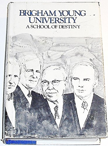 9780842509053: Brigham Young University: A School of Destiny