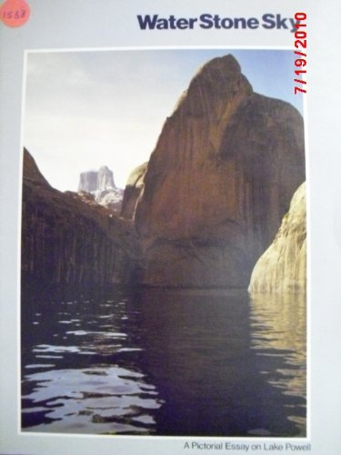 Water, Stone, Sky: Pictorial Essay on Lake Powell: Welsh, Stanley L., Toft, Catherine Ann