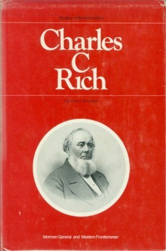 9780842510516: Charles C. Rich Mormon General and Western Frontiersman (Studies in Mormon History)