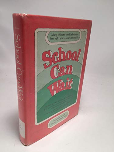 9780842512831: School can wait [Hardcover] by Moore, Raymond S