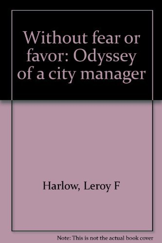 9780842514613: Without fear or favor: Odyssey of a city manager