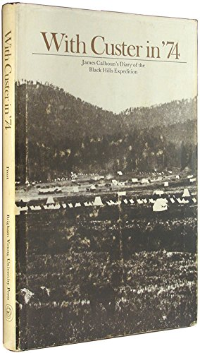 With Custer in '74: James Calhoun's diary of the Black Hills Expedition (9780842516204) by Calhoun, James