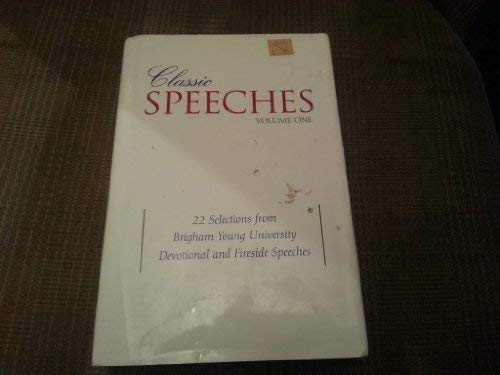 9780842523233: Classic Speeches: 22 Selections from Brigham Young University Devotional and Fireside Speeches