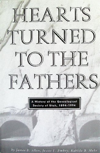 9780842523271: Hearts Turned to the Fathers: A History of the Genealogical Society of Utah, 1894-1994 (Byu Studies)