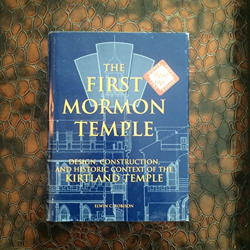 The First Mormon Temple: Robison, Elwin C.