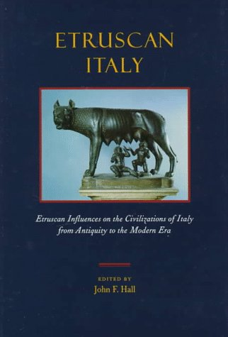 9780842523349: Etruscan Italy: Etruscan Influences on the Civilizations of Italy from Antiquity to the Modern Era (M. Seth and Maurine D. Horne Center for the Study of Art Scholarly Series)