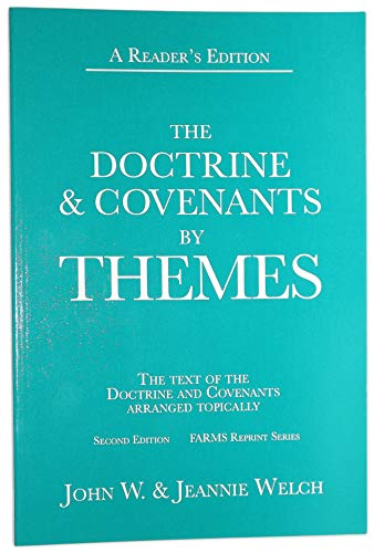 The Doctrine & Covenants by Themes (Farms Reprint Series) (0842523391) by John W. Welch