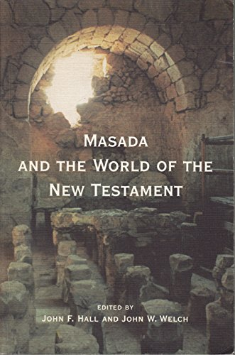 Masada and the World of the New Testament (Byu Studies Monographs) (0842523448) by John Franklin Hall; John W. Welch