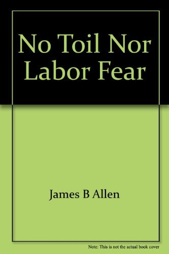 No toil nor labor fear: The story of William Clayton (Biographies in Latter-day Saint history): ...