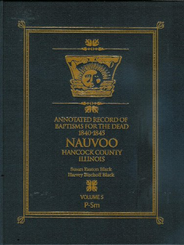 9780842525176: Annotated Record of Baptisms for the Dead 1840-1845 Nauvoo Hancock County Illinois (Vol. 5 P-Sm)
