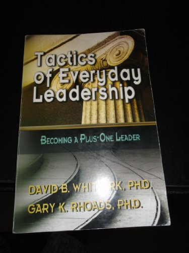 9780842526401: Tactics of Everyday Leadership - Becoming a Plus-One Leader