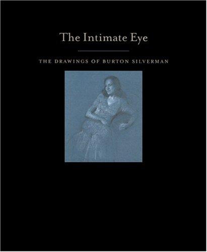 The Intimate Eye: The Drawings of Burton Silverman: Silverman, Burton (Introduction)