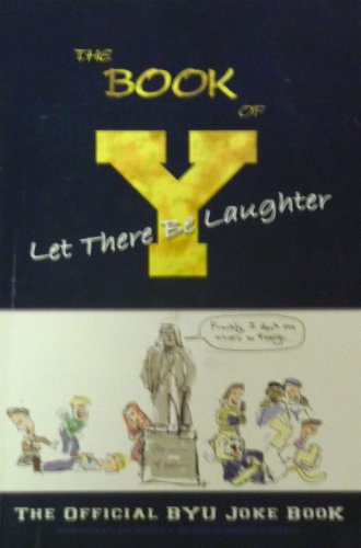 9780842527040: The Book of Y. Let There Be Laughter. The Official BYU Joke Book