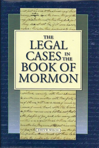 The Legal Cases in the Book of Mormon: John W. Welch