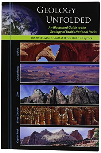 9780842527668: Geology Unfolded An Illustrated Guide to the Geology of Utah's National Parks