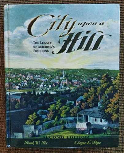 9780842527699: City upon a Hill A Legacy of America's Founding