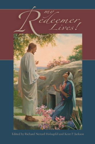 My Redeemer Lives!: Brigham Young University Easter Conference (0842527842) by Richard Neitzel Holzapfel; Kent P. Jackson