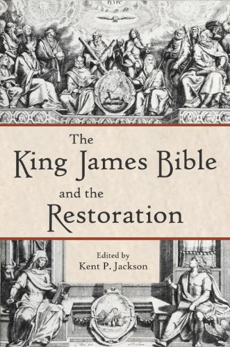 The King James Bible and the Restoration: Kent P. Jackson (editor)