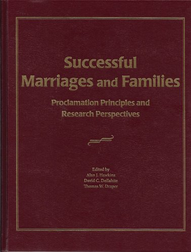 Successful Marriages and Families: Hawkins; Dollahite; Draper