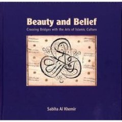 9780842528115: Beauty and Belief: Crossing Bridges with the Arts of Islamic Culture