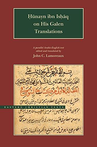 Hunayn Ibn Ishaq on His Galen Translations: Hunain Ibn Ishaq