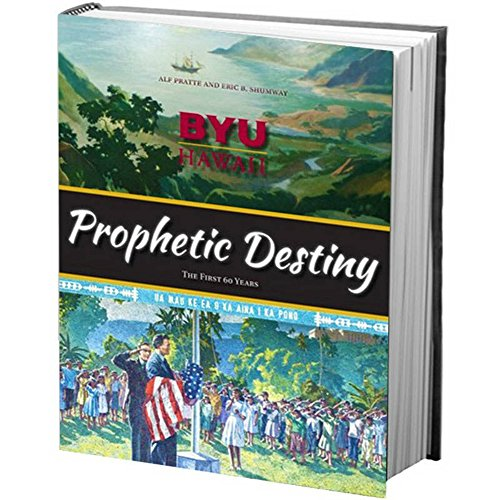 9780842529679: BYU Hawaii Prophetic Destiny: The First 60 Years