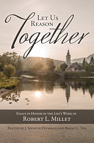 9780842529686: Let Us Reason Together: Essays in Honor of the Life's Work of Robert Millet