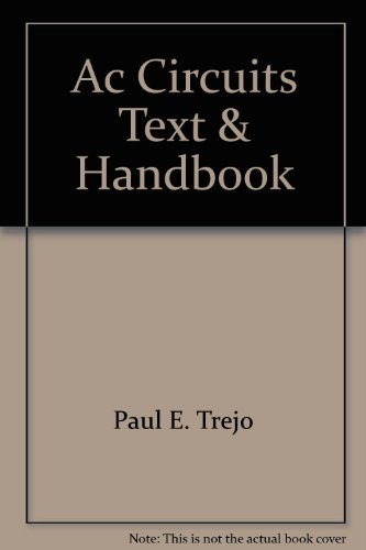 AC Circuits Text and Handbook: Paul E. Trejo