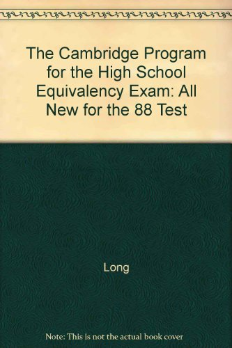 The Cambridge Program for the High School Equivalency Exam (All New for the 88 Test) (9780842887007) by Long; Cambridge