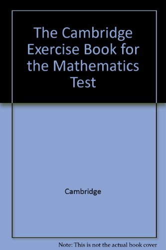 The Cambridge Exercise Book for the Mathematics Test (9780842887120) by Cambridge