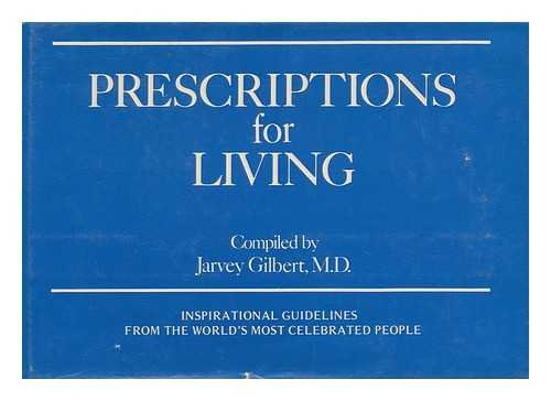 9780843101270: Prescriptions for Living; Inspirational Guidelines from the Worls's Most Celebrated People