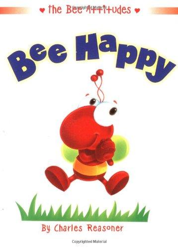 Bee Happy (Bee Attitudes): Charles Reasoner
