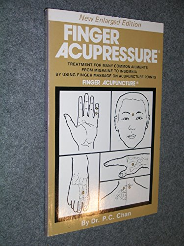 9780843103441: Finger Acupressure: Treatment for Many Common Ailments from Migraine to Insomnia by Using Finger Massage on Acupuncture Points