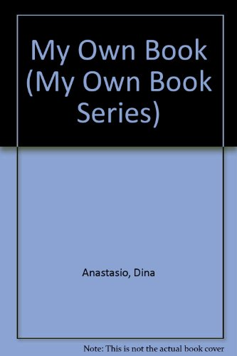 My Own Book (My Own Book Series): Anastasio, Dina
