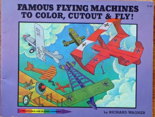 9780843104387: Famous Flying Machines to Color, Cutout and Fly (A Price/Stern/Sloan Coloring Experience)
