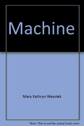 Machine: Wesolek, Mary Kathryn