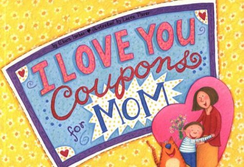 I Love You Coupons for Mom (0843106603) by Inches, Alison