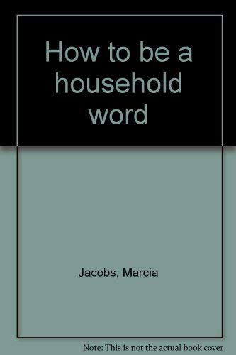 How to be a household word: Jacobs, Marcia