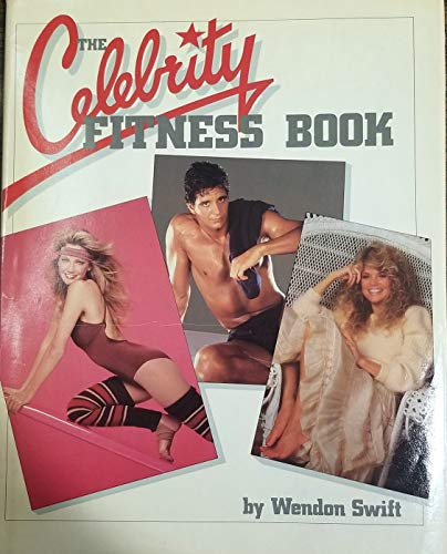 The Celebrity Fitness Book (SIGNED): Swift, Wendon