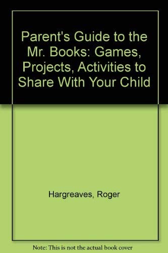 Parent's Guide to the Mr. Books: Games, Projects, Activities to Share With Your Child: ...