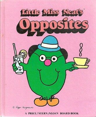 Little Miss Neat : Opposites: Roger Hargreaves