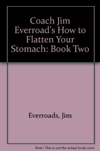 9780843109146: Coach Jim Everroad's How to Flatten Your Stomach: Book Two