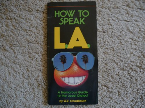 How To Speak L.a.: Weisberg, Richard