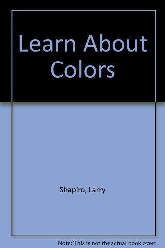 Learn About Colors: Shapiro, Larry