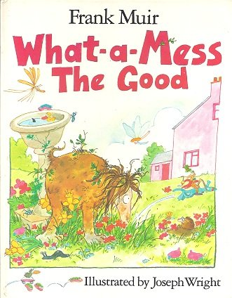 9780843110395: What-A-Mess the Good