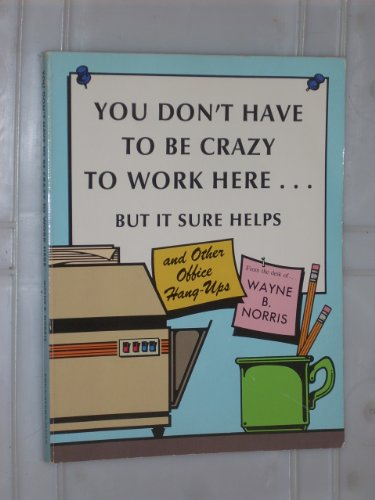 9780843114966: You Don't Have to Be Crazy to Work Here, but It Helps
