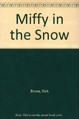 Miffy in the Snow: Bruna, Dick