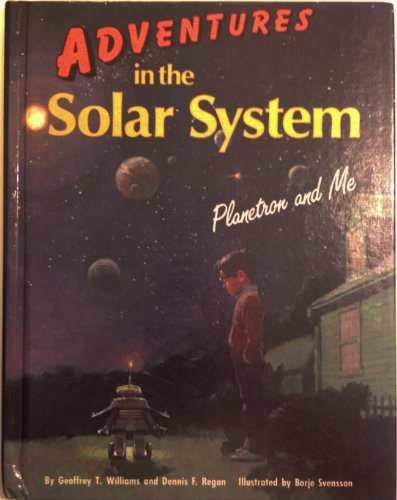 Adventures in the Solar System: Planetron and Me: Williams, Geoffrey