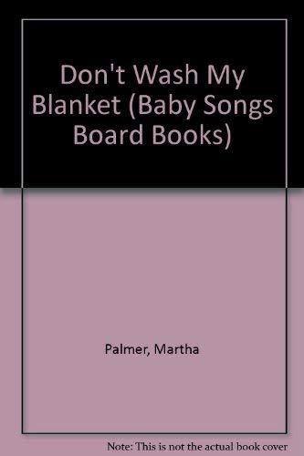 Baby Song Dont Wash B (Baby Songs Board Books): Palmer, Martha, Palmer, Hap
